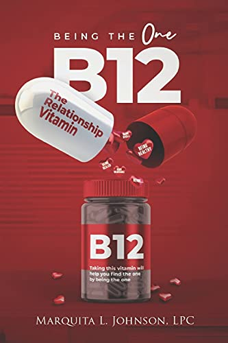 Compare Textbook Prices for Being the One: B12 The Relationship Vitamin  ISBN 9781987741360 by Johnson LPC, Marquita L