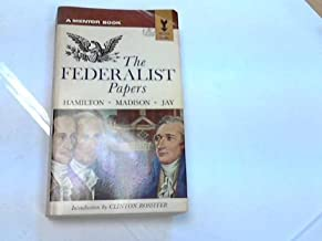 The Federalist Papers[85]: Hamilton,Madison & Jay.[With the W/the U.S.Constitution].(Clinton Rossiter,intro.)
