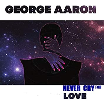 Never Cry for Love