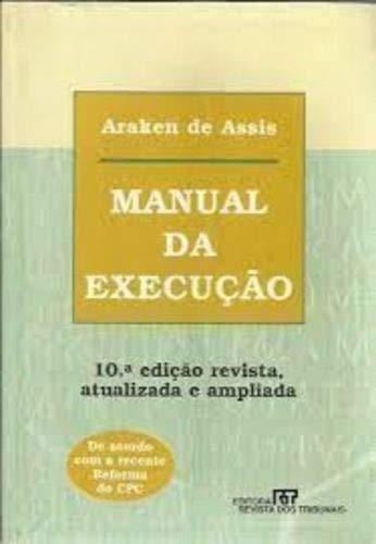 Manual Da Execução - 10ª Ed. 2006 - Revista , Atualizada E Ampliada