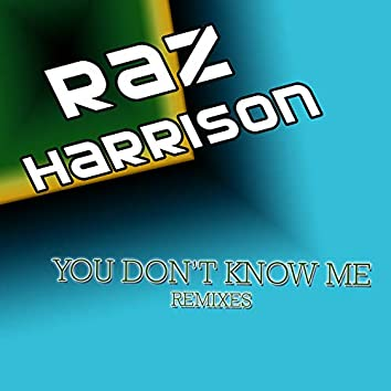 You Don't Know Me (Remixes)