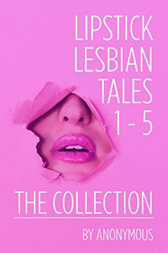 Lipstick Lesbian Tales: The Collection: (Volumes 1 -5)