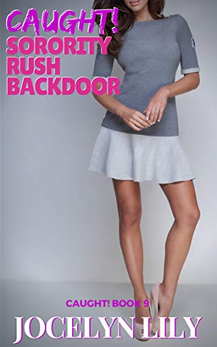 Sorority Rush Backdoor (Caught! Book 9) (English Edition)