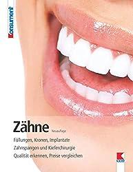 Zähne: Füllungen, Keramikkrone, Implantate. Zahnspangen und Kieferchirurgie. Qualität erkennen, Preise vergleichen