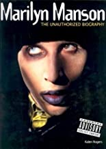 Marilyn Manson; The Unauthorized Biography