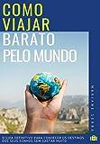 Como Viajar Barato Pelo Mundo (Portuguese Edition)
