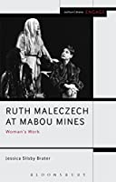 Ruth Maleczech at Mabou Mines: Woman's Work (Methuen Drama Engage)