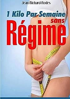 1 kilo par semaine sans régime! (French Edition)