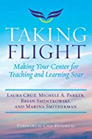 Taking Flight: Making Your Center for Teaching and Learning Soar