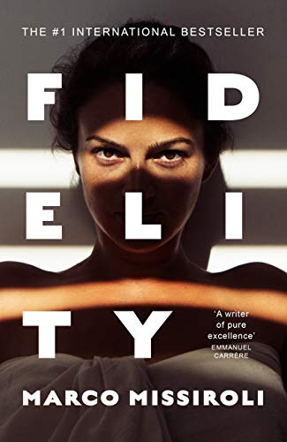 Fidelity: 'The book about infidelity that has shaken up Italy - and is coming to Netflix' (The Times) (English Edition)