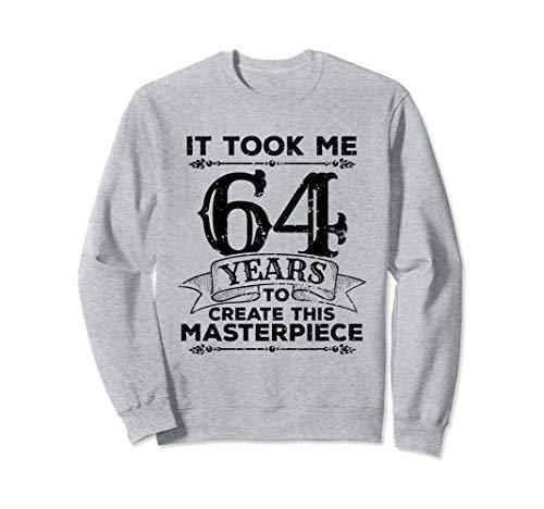 64 Jahre alt, lustiges Geburtstag Geschenk, Meisterwerk Sweatshirt