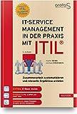 IT-Service-Management in der Praxis mit ITIL®: Zusammenarbeit systematisieren und relevante Ergebnisse erzielen