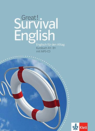 Great! Survival English: Englisch für den Alltag A1-B1. Kursbuch + MP3-CD (Great! / Englisch für Erwachsene)