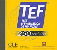 TEF - 250 activités. Audio-CD: Test d'évaluation du français