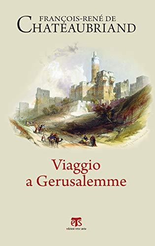 Viaggio a Gerusalemme (Viaggiatori in Terra Santa Vol. 4)