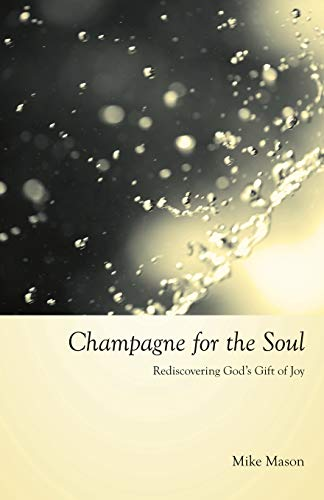 Champagne for the Soul: Rediscovering God