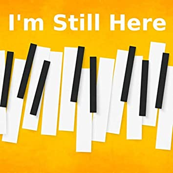 I'm Still Here (Piano Version)