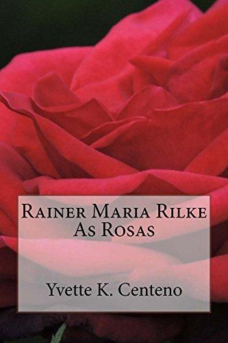 Rainer Maria Rilke: As Rosas