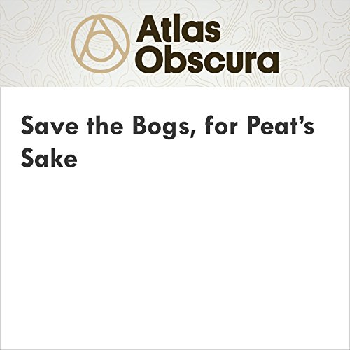 Save the Bogs, for Peat's Sake cover art