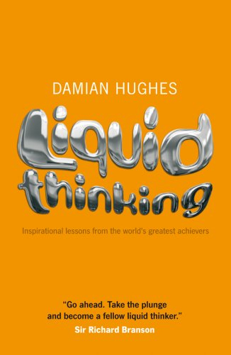 Liquid Thinking: Inspirational Lessons from the World's Great Achievers (English Edition)