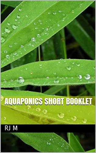 AQUAPONICS SHORT BOOKLET: A short study (English Edition)