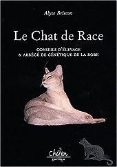 Le chat de race - Conseil d'élevage et abrégé de génétique de la robe d'Alyse Brisson