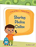 Sharing Photos Online (Create and Share: Thinking Digitally) (English Edition)