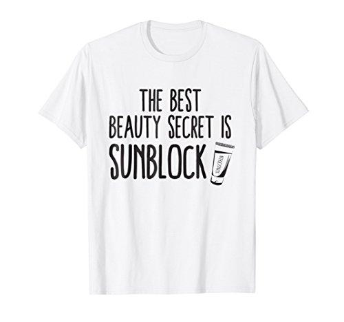 Best Beauty Secret Is Sunblock - Sunscreen Skin Care T-Shirt