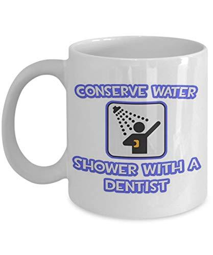 N\A Conserve el Agua. Ducha con un Dentista - Taza del Dentista, Taza de café, Taza de té, Divertido, Cita, Idea de Regalo para él, Mujeres y Madre, día del Padre, Si