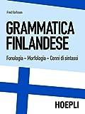 Grammatica finlandese: Fonologia - Morfologia - Cenni di sintassi