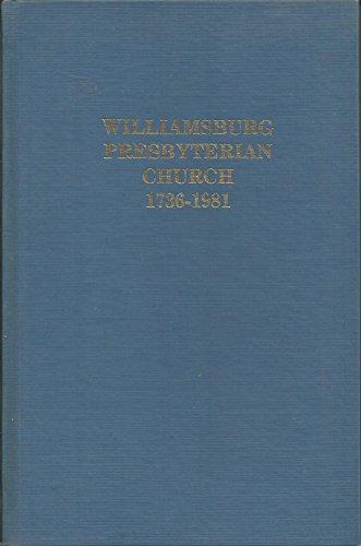 Williamsburg Presbyterian Church, 1736-1981