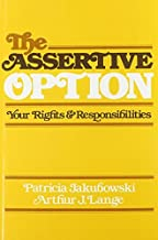 The Assertive Option: Your Rights and Responsibilities by Patricia Jakubowski (1978-01-31)