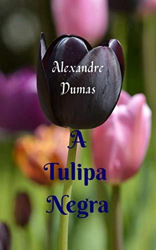 A Tulipa Negra: História e aventura cativantes, com grandes intrigantes do início ao fim, um dos melhores clássicos do escritor.