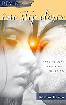 One Step Closer: Military Romance Romantic Suspense (D.E.V.I.N. Series Book 2) by [Katina Gavin]