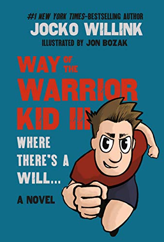 Way of the Warrior Kid 3: Where there's a Will… Kids Fitness, Martial Arts and Empowerment