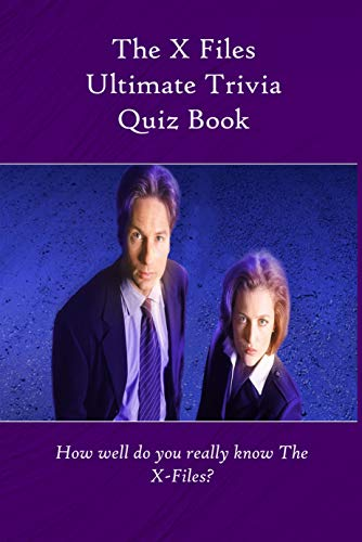 The X Files Ultimate Trivia Quiz Book: How well do you really know The X-Files?: Test your X-Files trivia knowledge with this superb 150 question quiz. (English Edition)