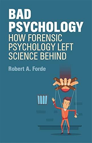 Bad Psychology: How Forensic Psychology Left Science Behind