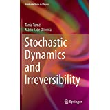 Stochastic Dynamics and Irreversibility (Graduate Texts in Physics) by Tania Tome Mario J. de Oliveira(2014-11-27)