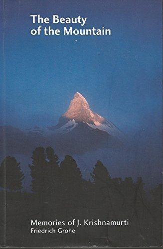 The Beauty of the Mountain : memories of J Krishnamurti