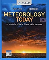 Meteorology Today: An Introduction to Weather, Climate, and the Environment