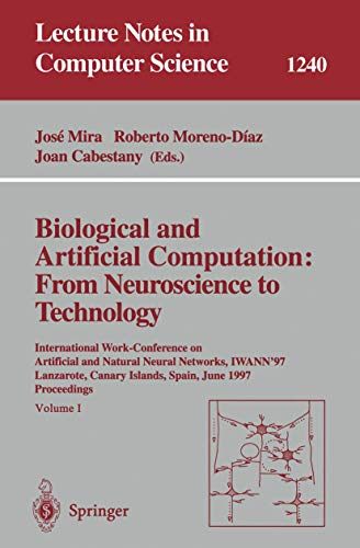 Biological and Artificial Computation: From Neuroscience to Technology: International Work-Conference on Artificial and