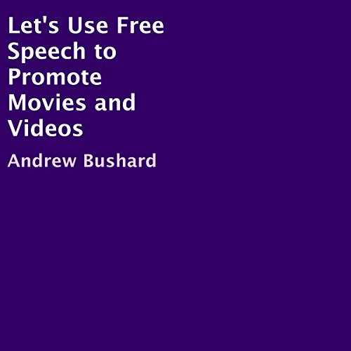 Let's Use Free Speech to Promote Movies and Videos cover art