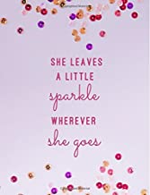 She Leaves A Little Sparkle Wherever She Goes: Large Composition Notebook, Lined Notebook, (8.5x11, 150 pgs); Inspirational Quote Notebook, Graduation ... Sparkle Notebook, Girls School Journal