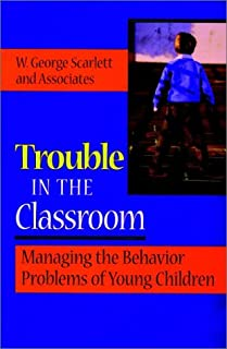 Trouble in the Classroom: Managing the Behavior Problems of Young Children