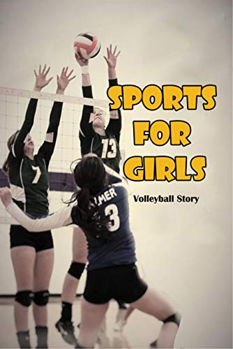 Sports For Girls_ Volleyball Story: Sport Book (English Edition)