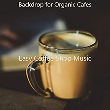 Backdrop for Organic Cafes