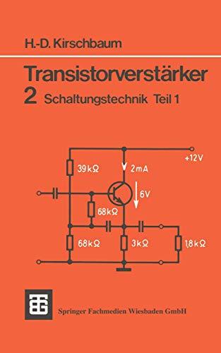 Teubner Studienskripten, Bd.63, Transistorverstärker. 2 Schaltungstechnik Teil 1