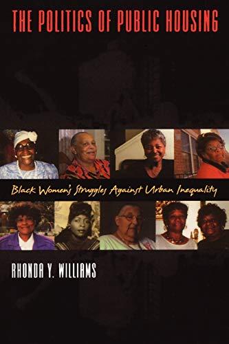 The Politics of Public Housing: Black Women's Struggles...