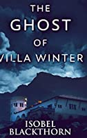 The Ghost of Villa Winter: Large Print Hardcover Edition