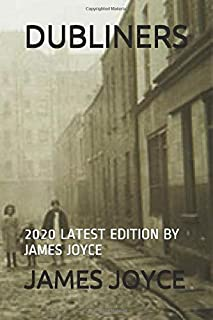 DUBLINERS: 2020 LATEST EDITION BY JAMES JOYCE